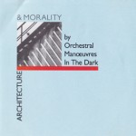 Orchestral Manoeuvers In The Dark - Architechture & Morality